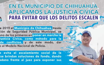 En el municipio de Chihuahua aplicamos la justicia cívica para evitar que los delitos escalen