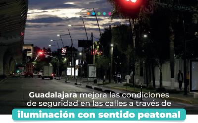 Guadalajara Mejora las condiciones de seguridad en las calles a través de iluminación con sentido peatonal
