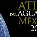 Presentan Atlas del Agua en México