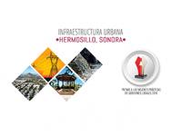 Reconoce Alcaldes de México a Hermosillo, Sonora, por su plan de Infraestructura Urbana
