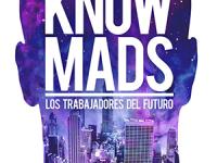 KnowMads, los trabajadores del futuro